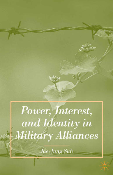 Power, Interest, and Identity in Military Alliances - Coverbild