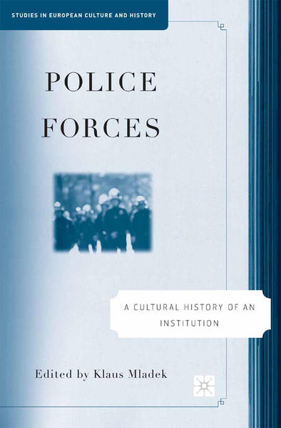 Police Forces: A Cultural History of an Institution - Coverbild