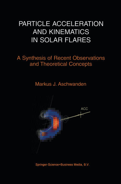 Particle Acceleration and Kinematics in Solar Flares - Coverbild
