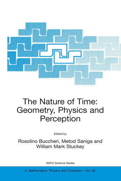 The Nature of Time: Geometry, Physics and Perception - Coverbild
