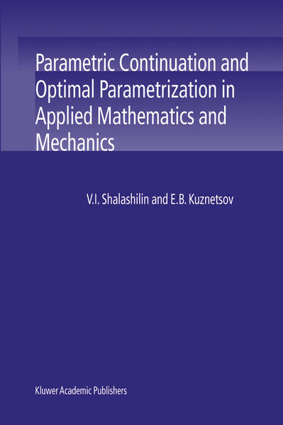 Parametric Continuation and Optimal Parametrization in Applied Mathematics and Mechanics - Coverbild