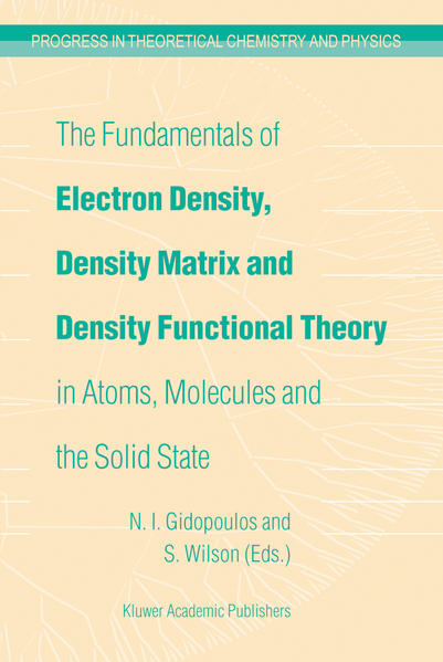 The Fundamentals of Electron Density, Density Matrix and Density Functional Theory in Atoms, Molecules and the Solid State - Coverbild