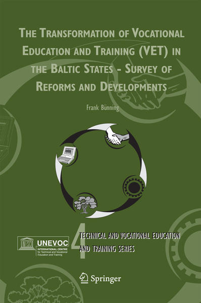 The Transformation of Vocational Education and Training (VET) in the Baltic States - Survey of Reforms and Developments - Coverbild