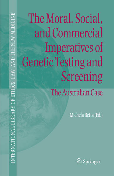 The Moral, Social, and Commercial Imperatives of Genetic Testing and Screening - Coverbild
