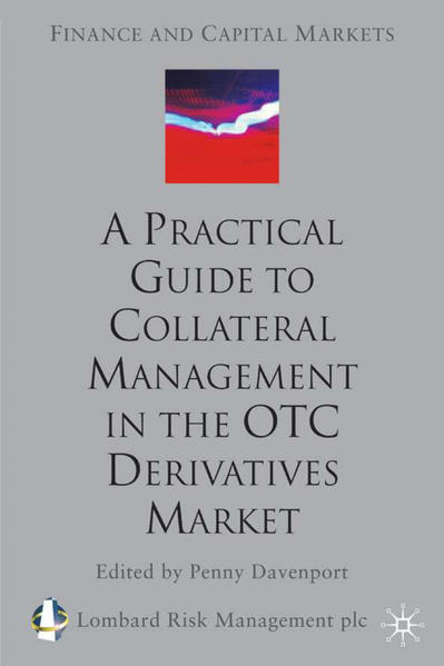 A Practical Guide to Collateral Management in the OTC Derivatives Market - Coverbild