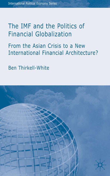 The IMF and the Politics of Financial Globalization - Coverbild