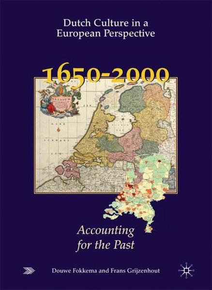 Dutch Culture in a European Perspective 5; Accounting for the Past; 1650-2000 - Coverbild