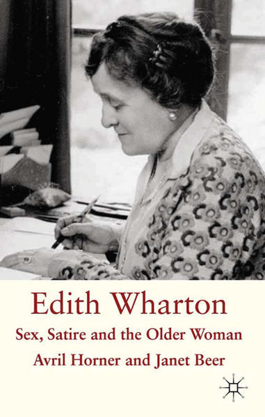 Edith Wharton: Sex, Satire and the Older Woman - Coverbild