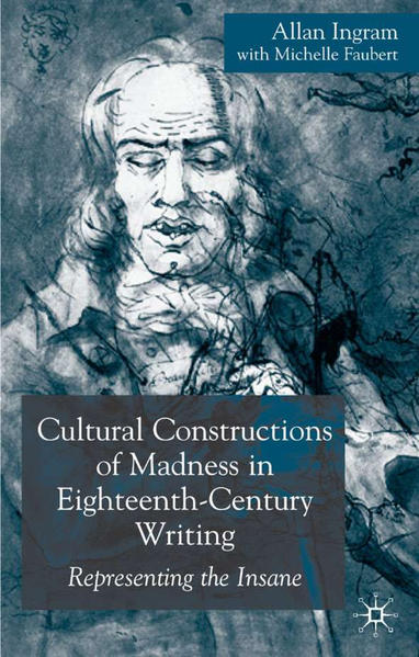 Cultural Constructions of Madness in Eighteenth-Century Writing - Coverbild