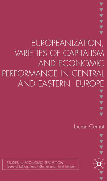Europeanization, Varieties of Capitalism and Economic Performance in Central and Eastern Europe - Coverbild