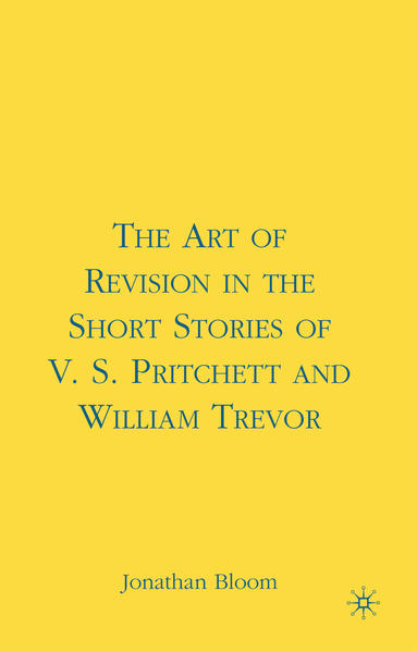 The Art of Revision in the Short Stories of V.S. Pritchett and William Trevor - Coverbild