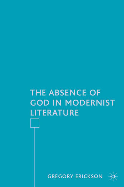 The Absence of God in Modernist Literature - Coverbild