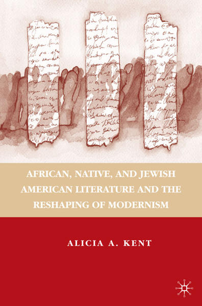 African, Native, and Jewish American Literature and the Reshaping of Modernism - Coverbild