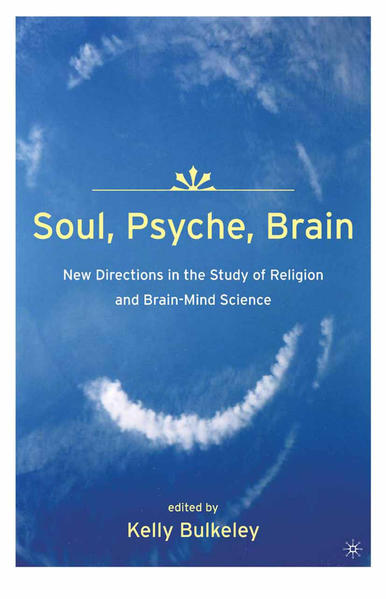 Soul, Psyche, Brain: New Directions in the Study of Religion and Brain-Mind Science - Coverbild