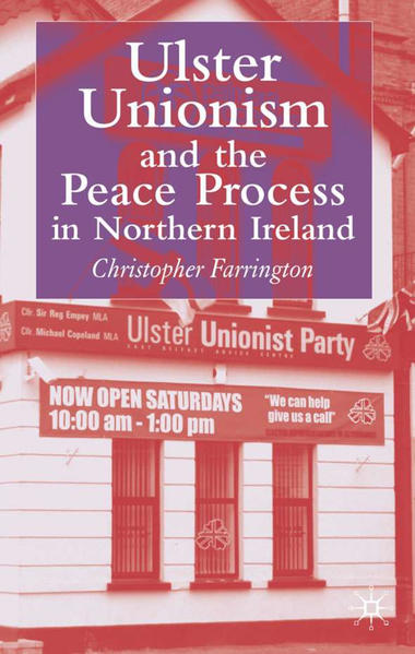 Ulster Unionism and the Peace Process in Northern Ireland - Coverbild