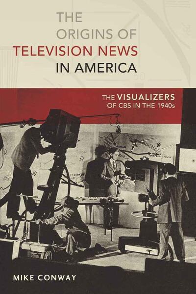 The Origins of Television News in America - Coverbild