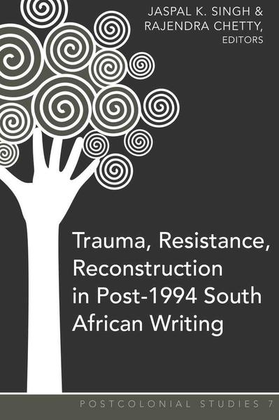 Trauma, Resistance, Reconstruction in Post-1994 South African Writing - Coverbild