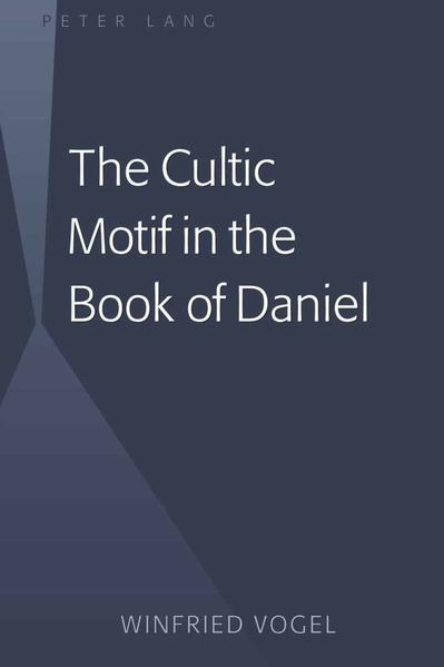 The Cultic Motif in the Book of Daniel - Coverbild