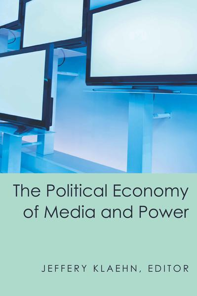 The Political Economy of Media and Power - Coverbild