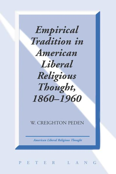 Empirical Tradition in American Liberal Religious Thought, 1860-1960 - Coverbild