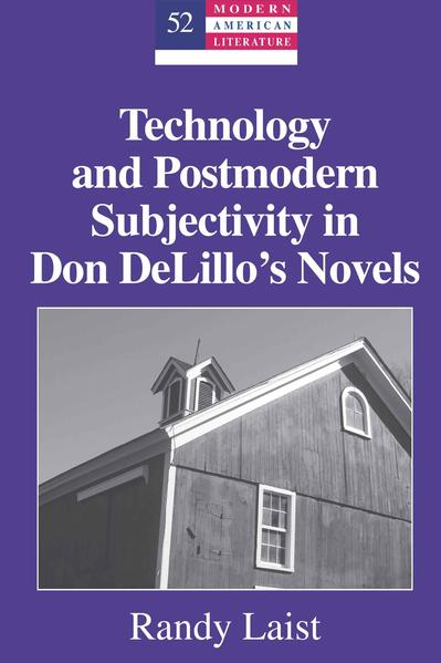 Technology and Postmodern Subjectivity in Don DeLillo's Novels - Coverbild