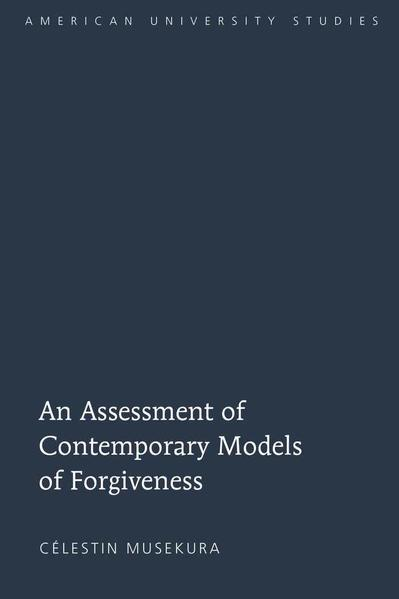 An Assessment of Contemporary Models of Forgiveness - Coverbild