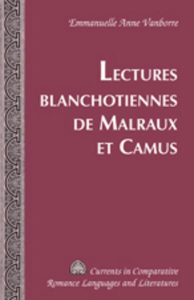 Lectures blanchotiennes de Malraux et Camus - Coverbild