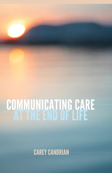 Communicating Care at the End of Life - Coverbild