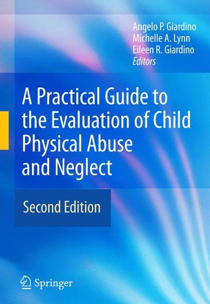 A Practical Guide to the Evaluation of Child Physical Abuse and Neglect - Coverbild