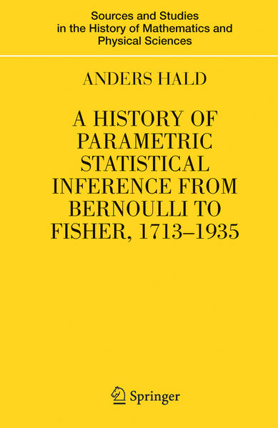 A History of Parametric Statistical Inference from Bernoulli to Fisher, 1713-1935 - Coverbild