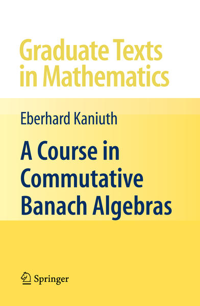 A Course in Commutative Banach Algebras - Coverbild