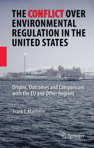 The Conflict Over Environmental Regulation in the United States - Coverbild