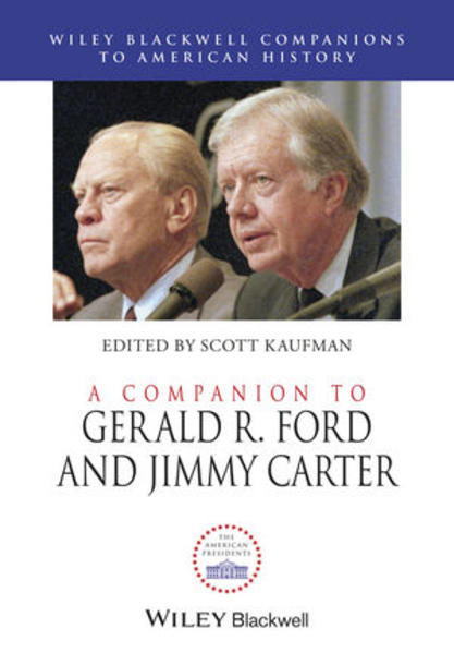A Companion to Gerald R. Ford and Jimmy Carter - Coverbild