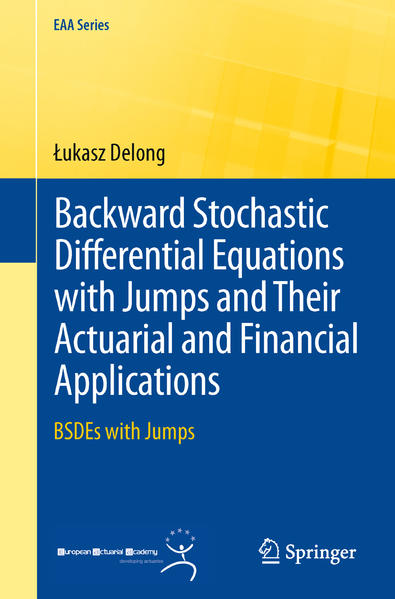 Backward Stochastic Differential Equations with Jumps and Their Actuarial and Financial Applications - Coverbild