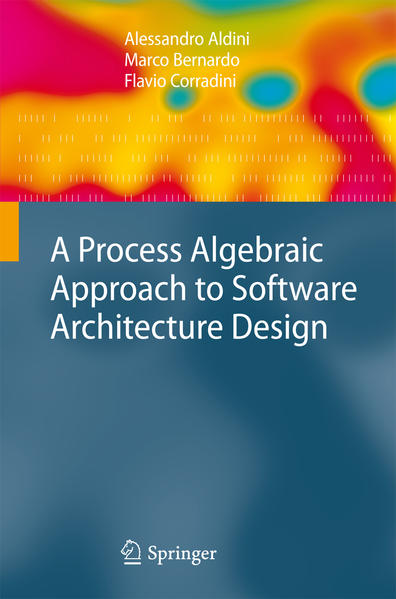 A Process Algebraic Approach to Software Architecture Design - Coverbild