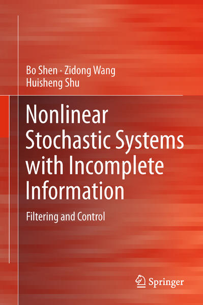 Nonlinear Stochastic Systems with Incomplete Information - Coverbild