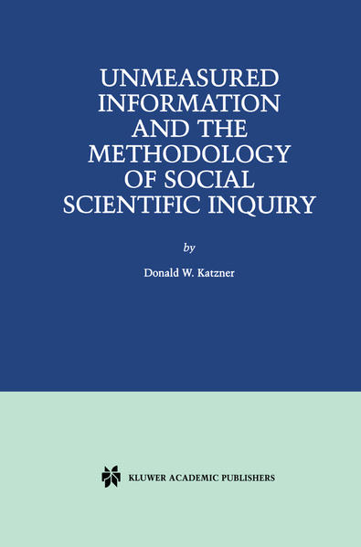 Unmeasured Information and the Methodology of Social Scientific Inquiry - Coverbild