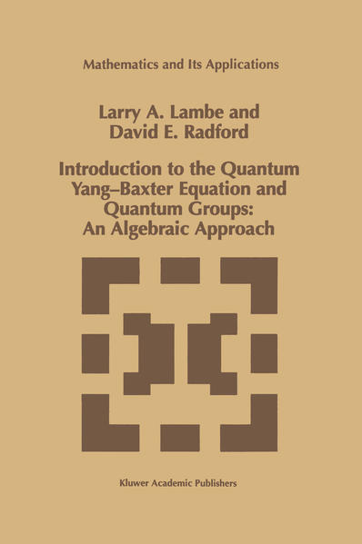 Introduction to the Quantum Yang-Baxter Equation and Quantum Groups: An Algebraic Approach - Coverbild