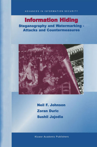 Information Hiding: Steganography and Watermarking-Attacks and Countermeasures - Coverbild