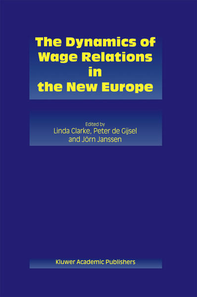The Dynamics of Wage Relations in the New Europe - Coverbild