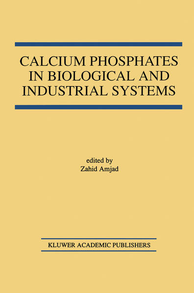 Calcium Phosphates in Biological and Industrial Systems - Coverbild