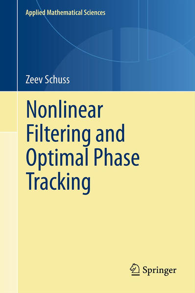 Nonlinear Filtering and Optimal Phase Tracking - Coverbild