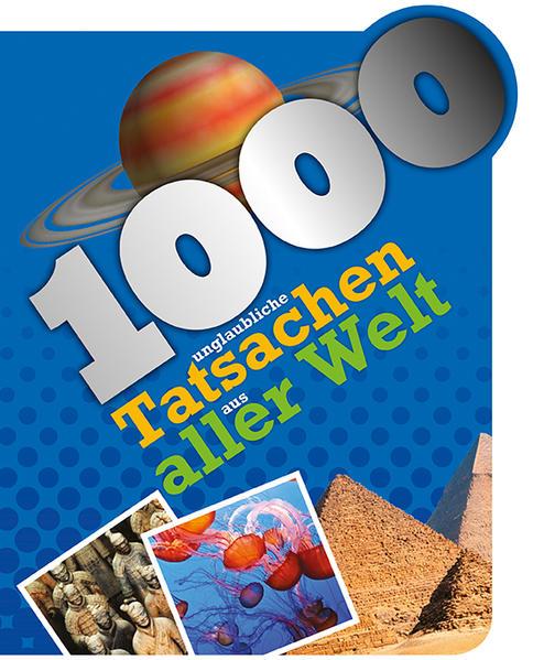 1000 unglaubliche Tatsachen aus aller Welt - Coverbild