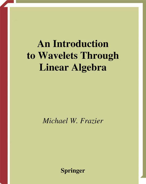 An Introduction to Wavelets Through Linear Algebra - Coverbild