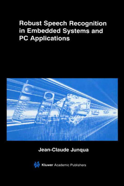 Robust Speech Recognition in Embedded Systems and PC Applications - Coverbild