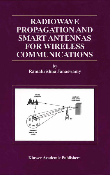 Radiowave Propagation and Smart Antennas for Wireless Communications - Coverbild