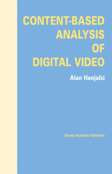 Content-Based Analysis of Digital Video - Coverbild