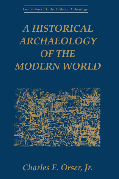 A Historical Archaeology of the Modern World - Coverbild