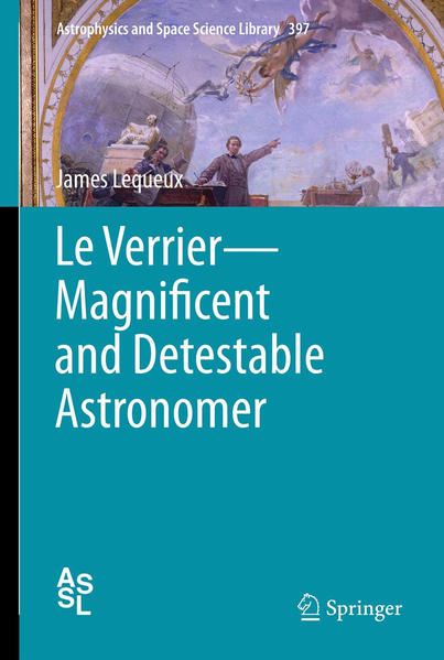 Le Verrier—Magnificent and Detestable Astronomer - Coverbild