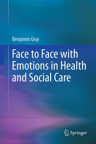 Face to Face with Emotions in Health and Social Care - Coverbild